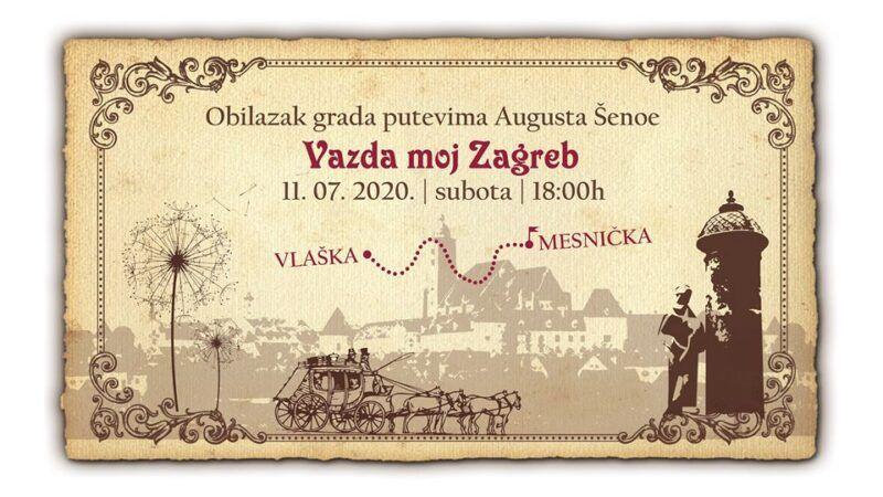 Vazda moj Zagreb: Razgled grada putevima Augusta Šenoe