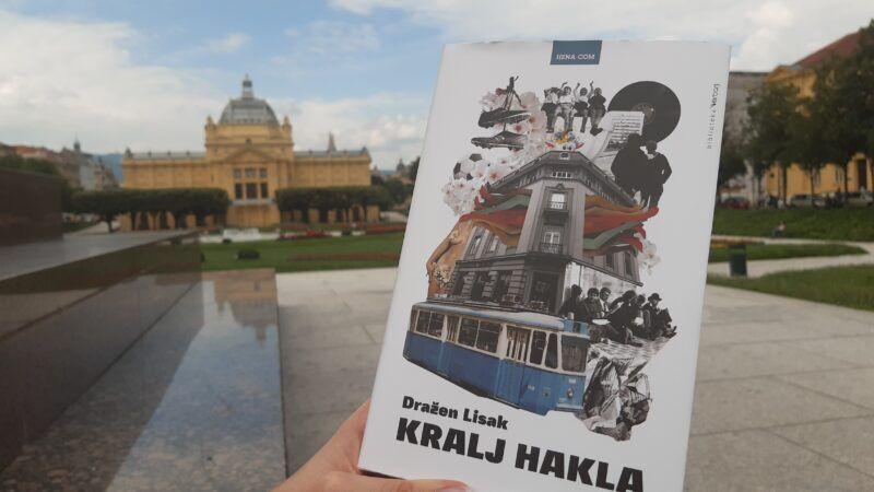Kralj hakla: Recenzija romana o Zagrebu kakvog više nema