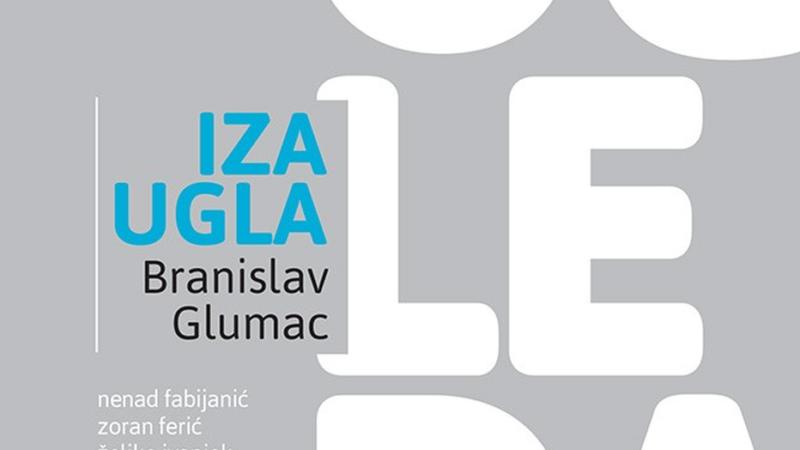 """Objavljena nova knjiga Branislava Glumca """"Iza ugla, ogledalo"""""""