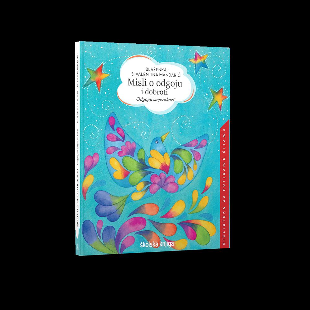 Novo izdanje Školske knjige: 'Misli o odgoju i dobroti – Odgojni smjerokazi'