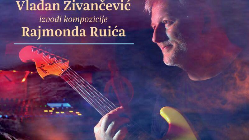 Gitarist Vladan Živančević objavio album Crazy Sea na kojem izvodi kompozicije Rajmonda Ruića