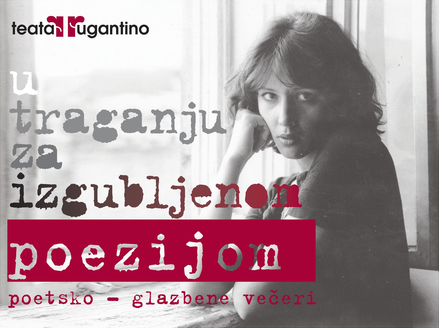 Ciklus poetsko-glazbenih večeri 'U traganju za izgubljenom poezijom' u novouređenom Teatru Rugantino