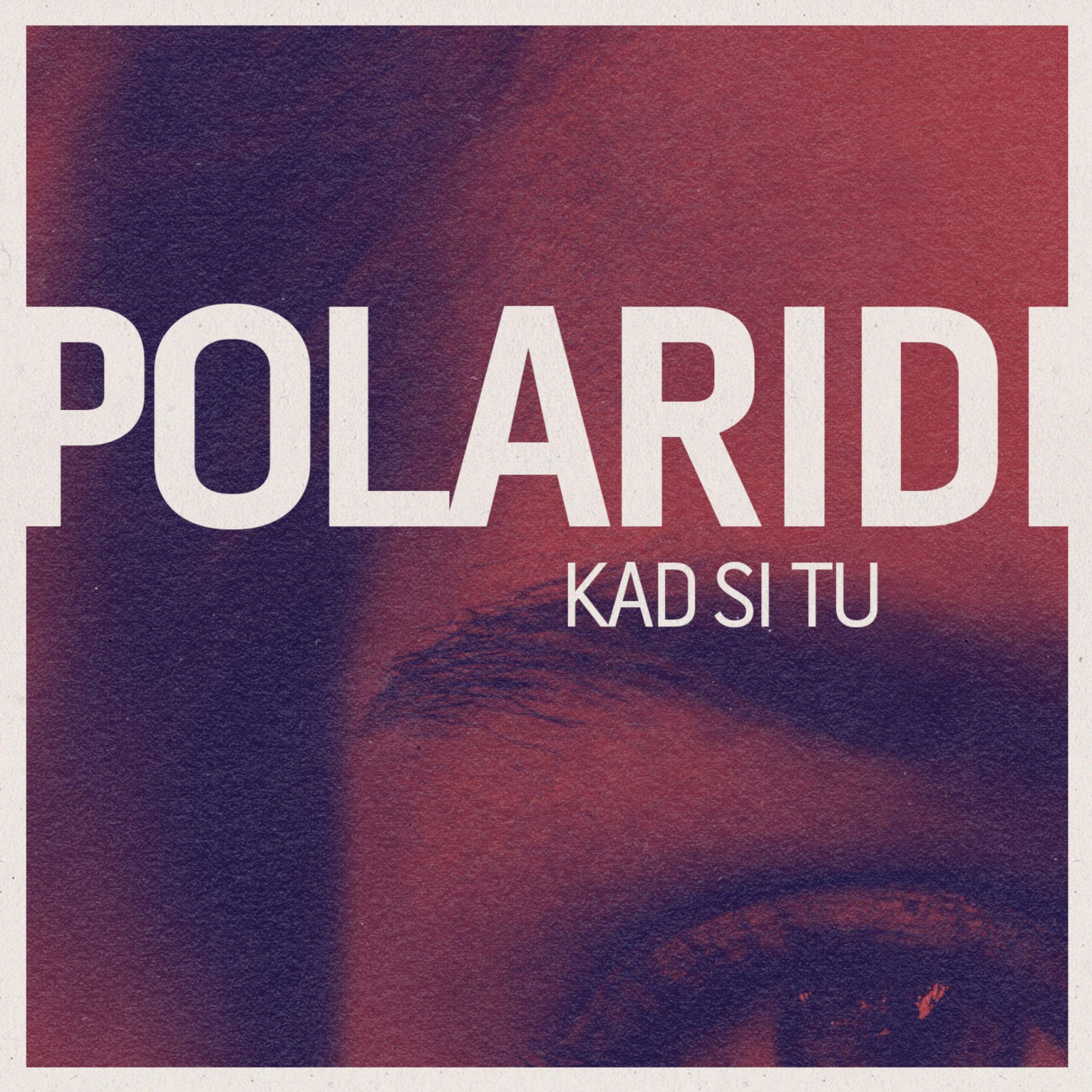 Polaridi sanjivim singlom 'Kad si tu' najavljuju album prvijenac